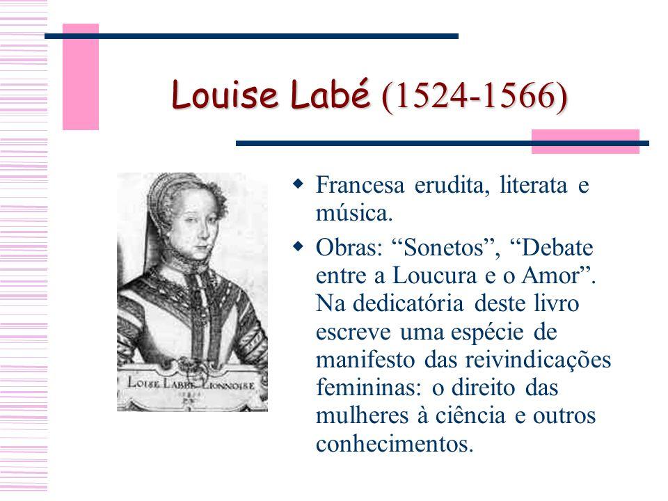 Louise Labé (1524-1566) Francesa erudita, literata e música.
