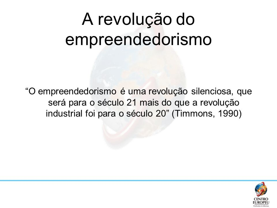 A revolução do empreendedorismo O empreendedorismo é uma revolução silenciosa, que será para o século 21 mais do que a revolução industrial foi para o