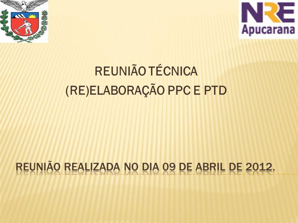 REUNIÃO TÉCNICA (RE)ELABORAÇÃO PPC E PTD