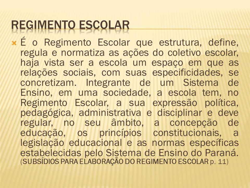 É o Regimento Escolar que estrutura, define, regula e normatiza as ações do coletivo escolar, haja vista ser a escola um espaço em que as relações soc
