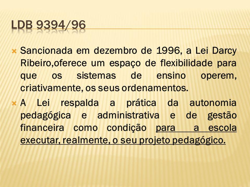 Sancionada em dezembro de 1996, a Lei Darcy Ribeiro,oferece um espaço de flexibilidade para que os sistemas de ensino operem, criativamente, os seus o