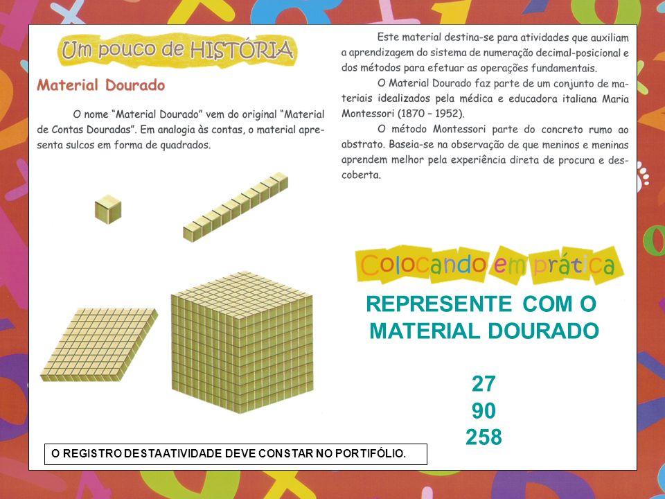REPRESENTE COM O MATERIAL DOURADO 27 90 258 O REGISTRO DESTA ATIVIDADE DEVE CONSTAR NO PORTIFÓLIO.