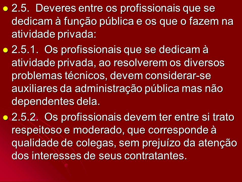 2.5. Deveres entre os profissionais que se dedicam à função pública e os que o fazem na atividade privada: 2.5. Deveres entre os profissionais que se