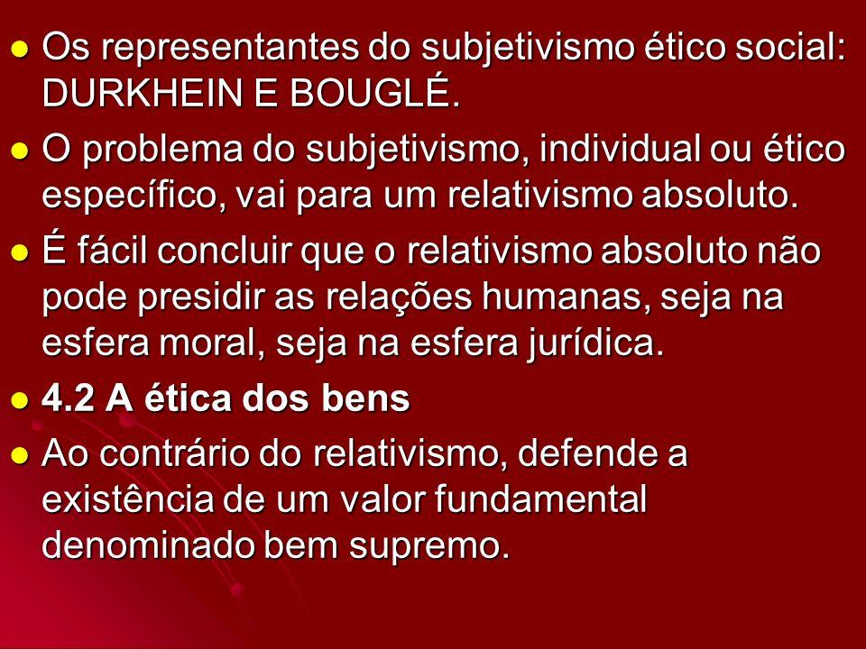 Os representantes do subjetivismo ético social: DURKHEIN E BOUGLÉ. Os representantes do subjetivismo ético social: DURKHEIN E BOUGLÉ. O problema do su