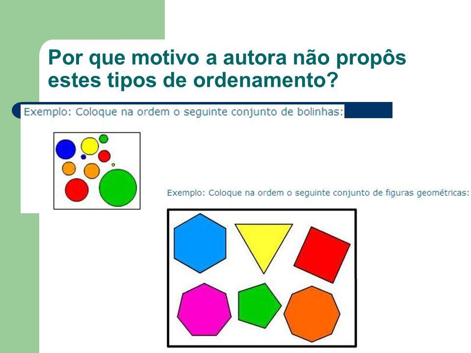 Torna-se possível e produtivo formular atividades que estejam centradas nos números como tais.