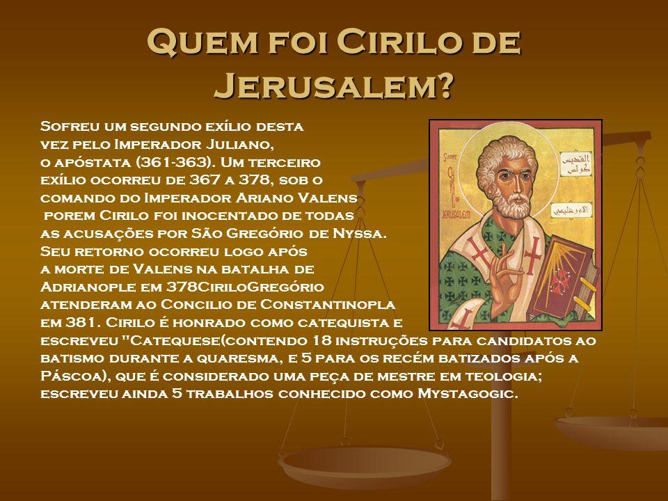 Quem foi Cirilo de Jerusalem? Sofreu um segundo exílio desta vez pelo Imperador Juliano, o apóstata (361-363). Um terceiro exílio ocorreu de 367 a 378