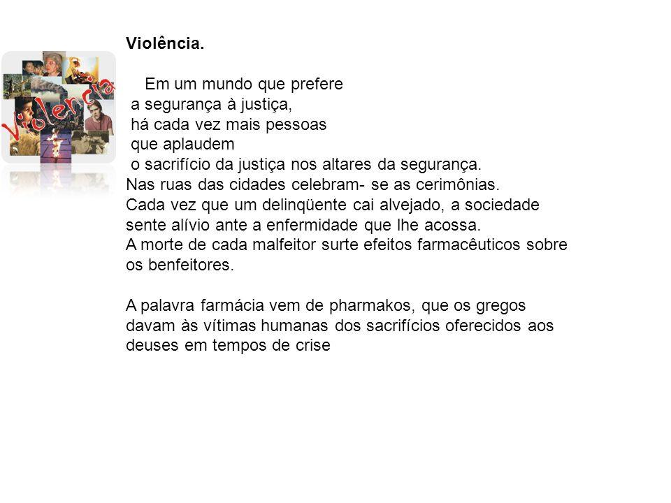 Tipos de violência Violência física.implica em atuação sobre uma realidade corpórea.