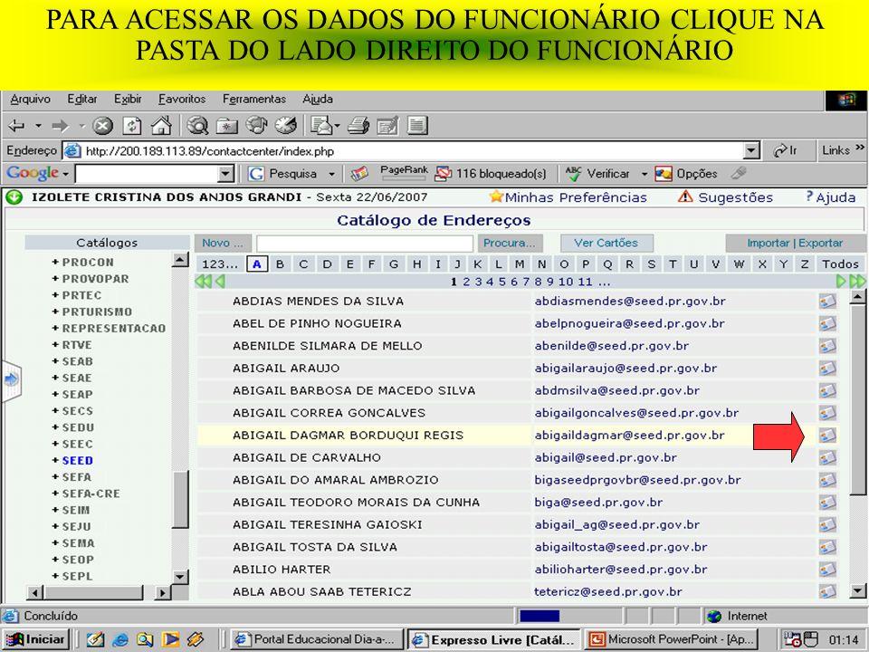 APARECERÁ A LISTA DOS NOMES E O ENDEREÇO DE E-MAIL DOS FUNCIONÁRIOS