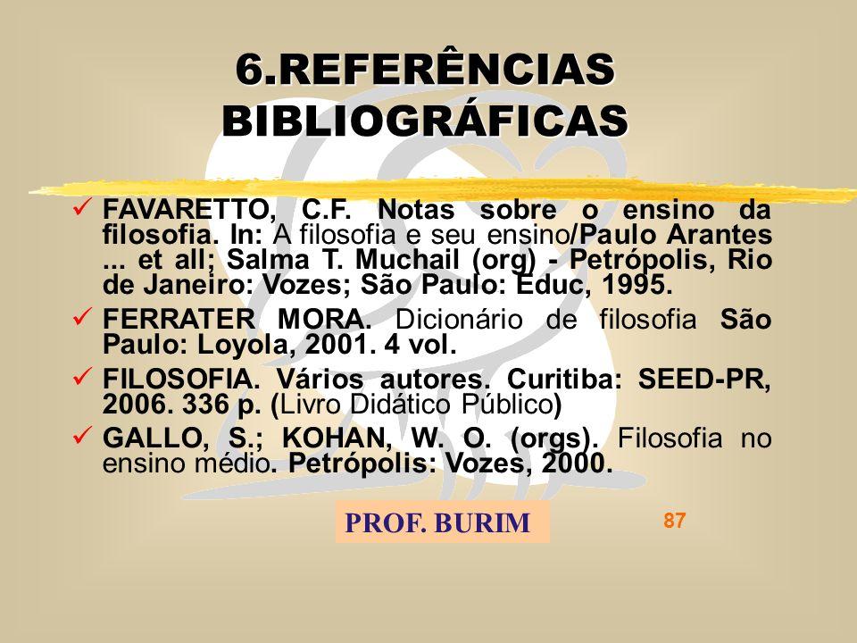 DEB 2008 – D.C.E. 87 6.REFERÊNCIAS BIBLIOGRÁFICAS FAVARETTO, C.F.