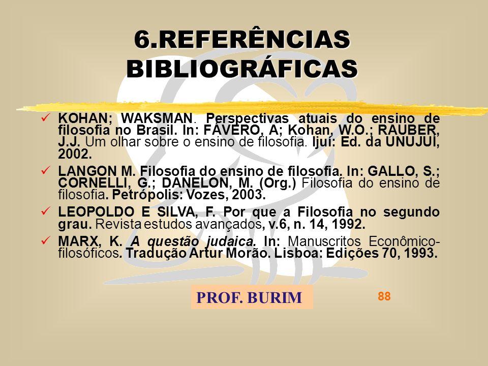 DEB 2008 – D.C.E. 88 6.REFERÊNCIAS BIBLIOGRÁFICAS KOHAN; WAKSMAN.
