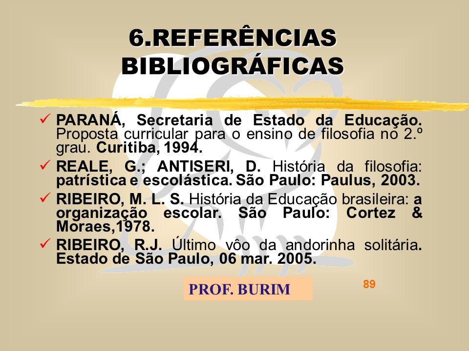 DEB 2008 – D.C.E. 89 6.REFERÊNCIAS BIBLIOGRÁFICAS PARANÁ, Secretaria de Estado da Educação.