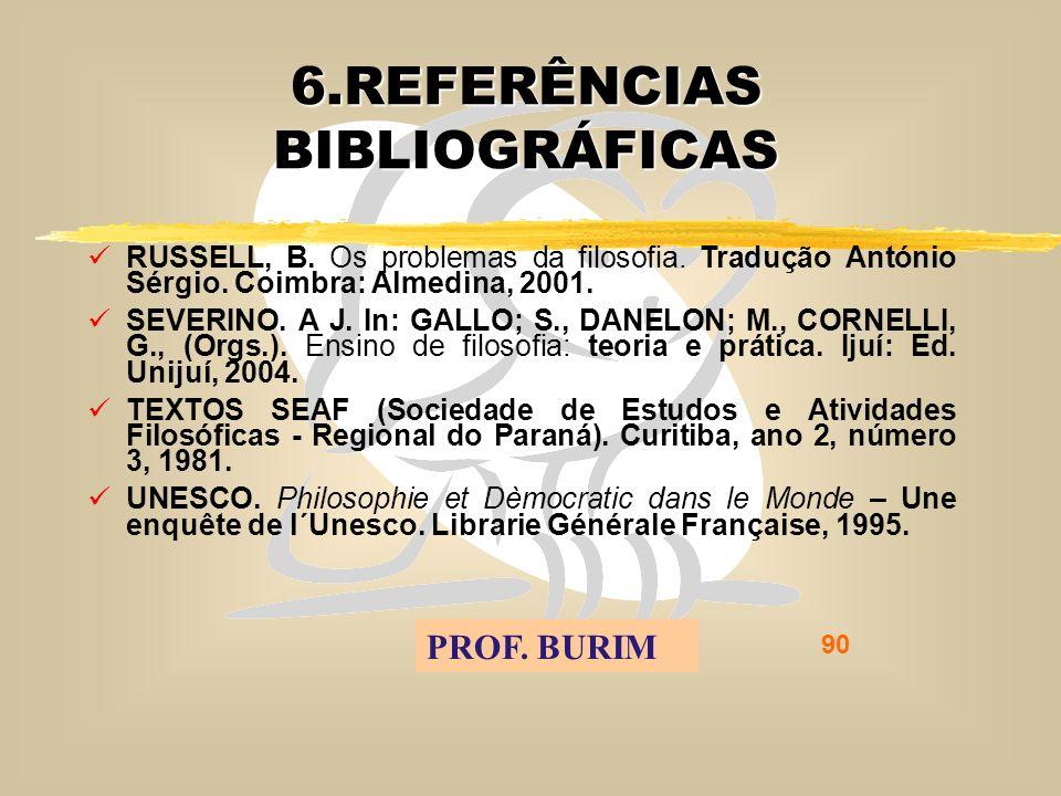 DEB 2008 – D.C.E. 90 6.REFERÊNCIAS BIBLIOGRÁFICAS RUSSELL, B.