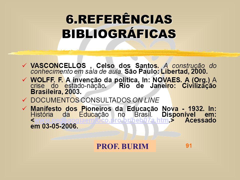 DEB 2008 – D.C.E. 91 6.REFERÊNCIAS BIBLIOGRÁFICAS VASCONCELLOS, Celso dos Santos.