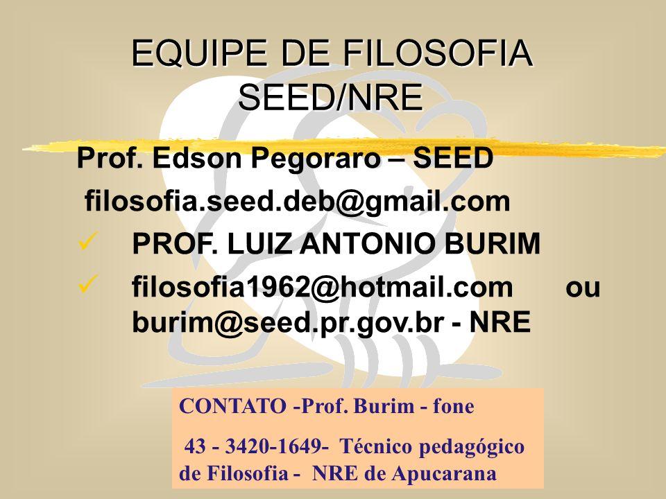 DEB 2008 – D.C.E. 92 EQUIPE DE FILOSOFIA SEED/NRE Prof.
