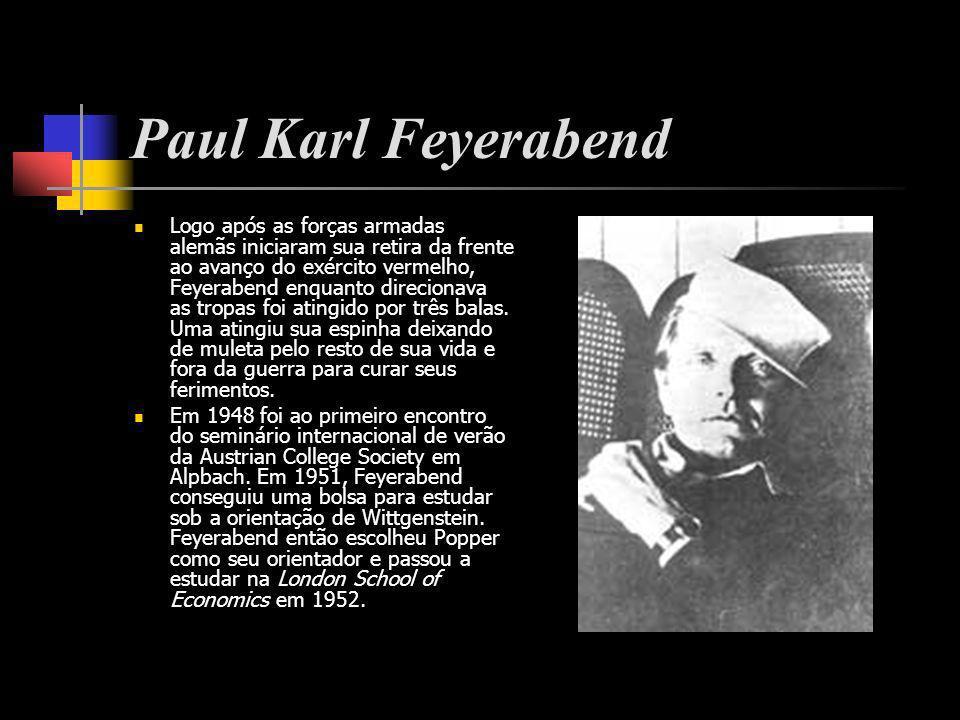 Paul Karl Feyerabend Logo após as forças armadas alemãs iniciaram sua retira da frente ao avanço do exército vermelho, Feyerabend enquanto direcionava