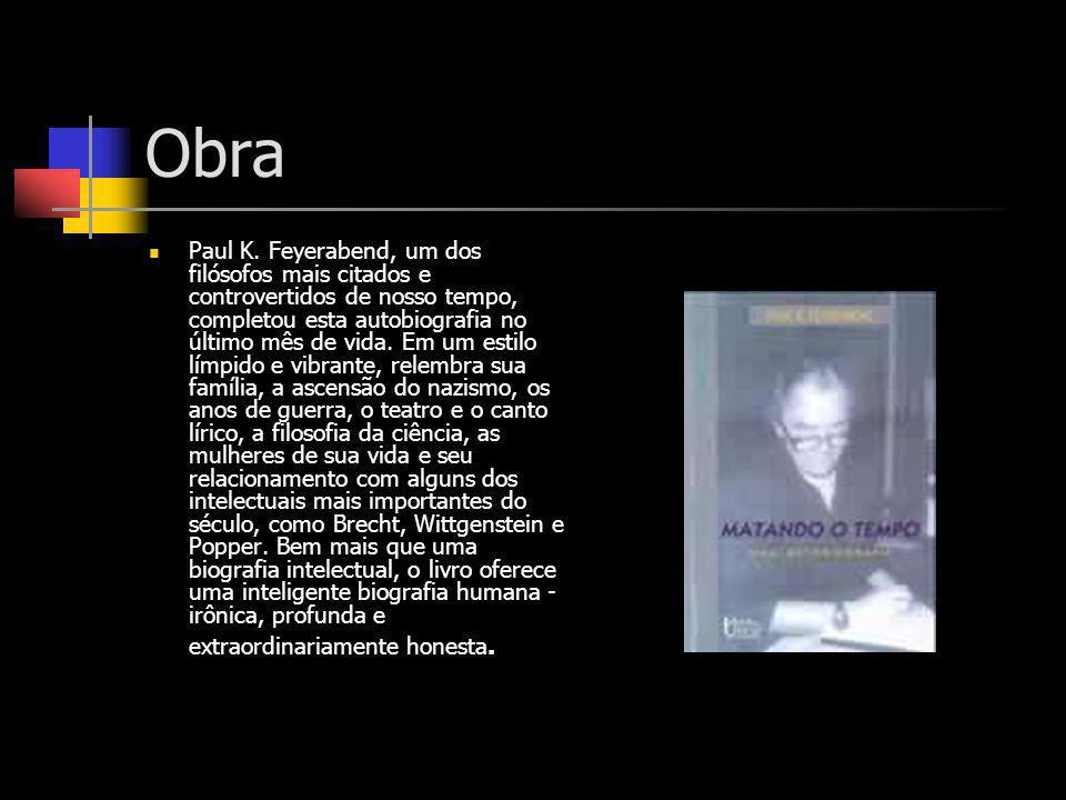 Obra Paul K. Feyerabend, um dos filósofos mais citados e controvertidos de nosso tempo, completou esta autobiografia no último mês de vida. Em um esti