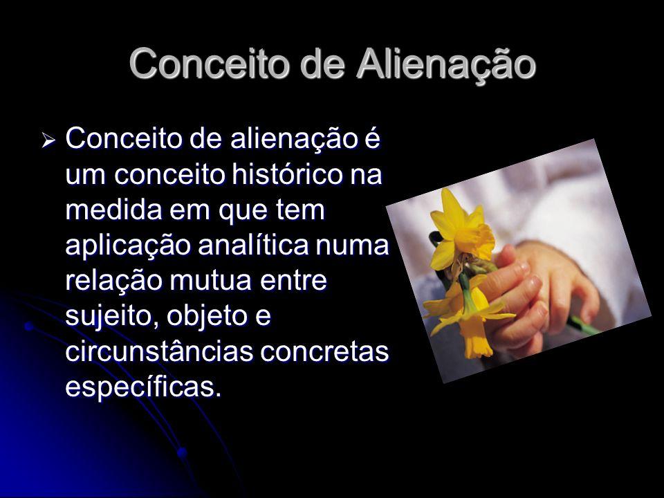 Auto Alienação A atividade produtiva é, portanto, a fonte da conseqüência, e aconsciência alienada é o reflexo da atividade alienada ou da alienação d
