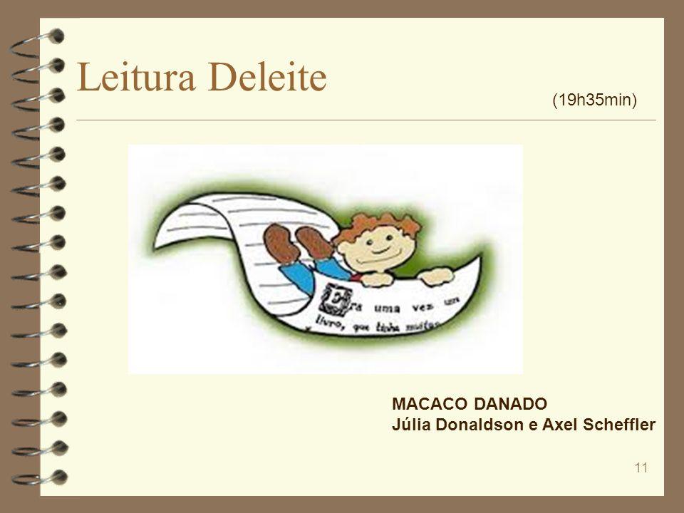 Leitura Deleite 11 (19h35min) MACACO DANADO Júlia Donaldson e Axel Scheffler