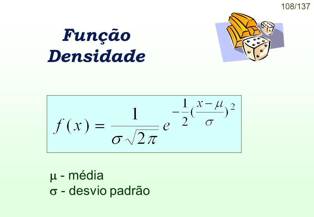 108/137 Função Densidade - média - desvio padrão