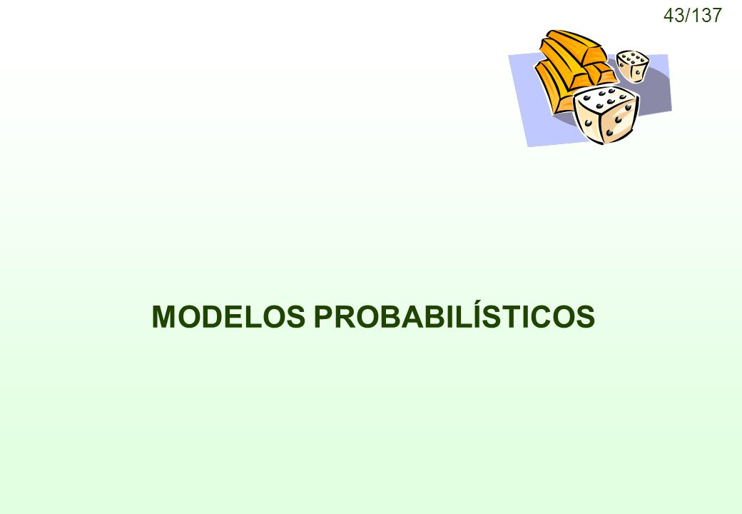 43/137 MODELOS PROBABILÍSTICOS