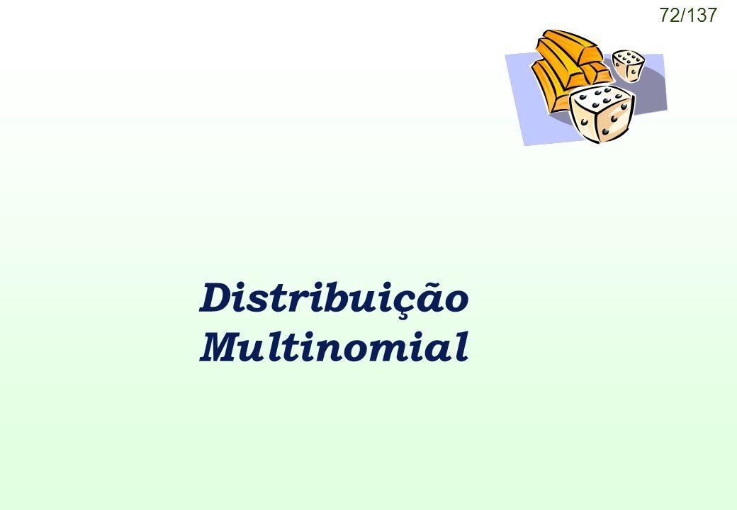 72/137 Distribuição Multinomial
