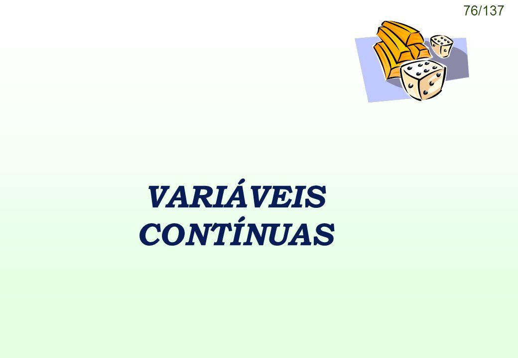 76/137 VARIÁVEIS CONTÍNUAS