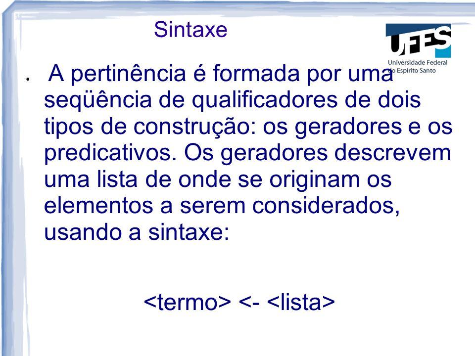 Sintaxe A pertinência é formada por uma seqüência de qualificadores de dois tipos de construção: os geradores e os predicativos.