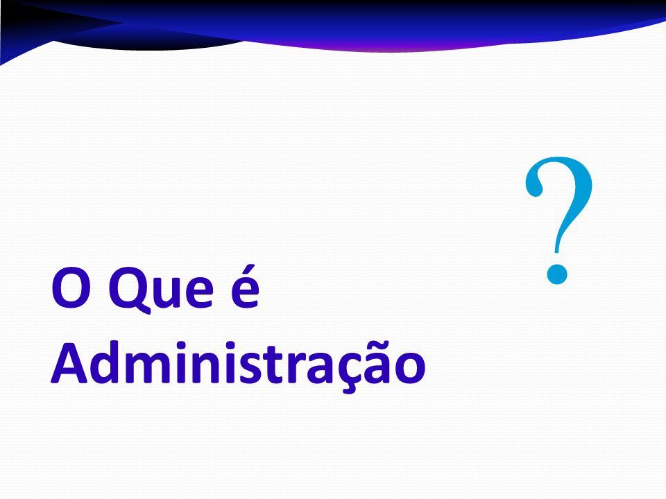 Administração é......