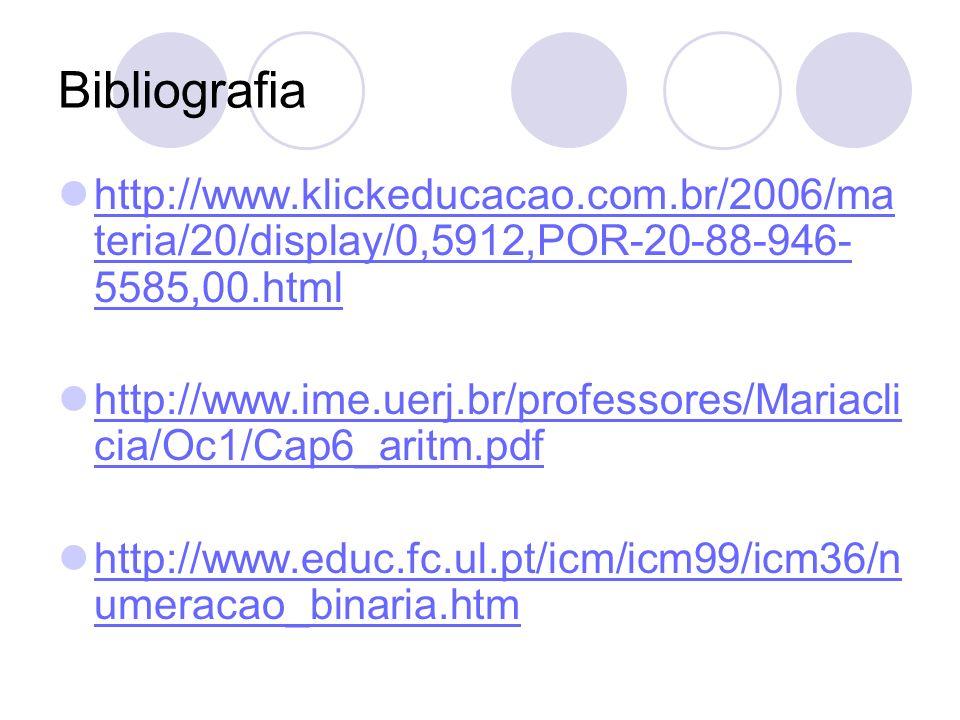 Bibliografia http://www.klickeducacao.com.br/2006/ma teria/20/display/0,5912,POR-20-88-946- 5585,00.html http://www.klickeducacao.com.br/2006/ma teria