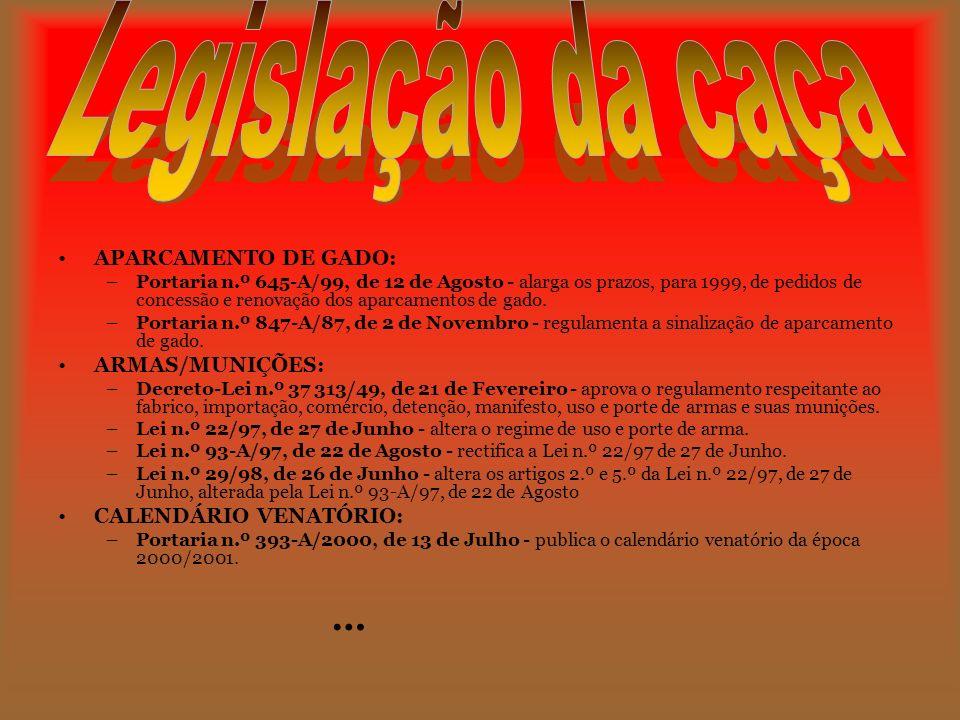 APARCAMENTO DE GADO: –Portaria n.º 645-A/99, de 12 de Agosto - alarga os prazos, para 1999, de pedidos de concessão e renovação dos aparcamentos de ga