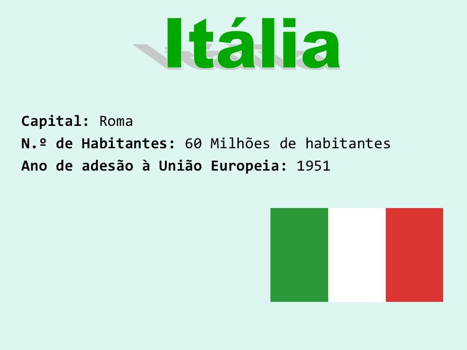 Capital: Roma N.º de Habitantes: 60 Milhões de habitantes Ano de adesão à União Europeia: 1951