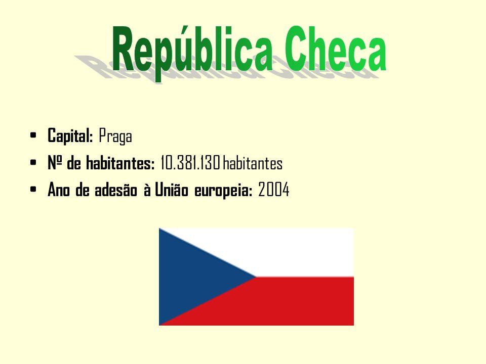Capital: Praga Nº de habitantes: 10.381.130 habitantes Ano de adesão à União europeia: 2004