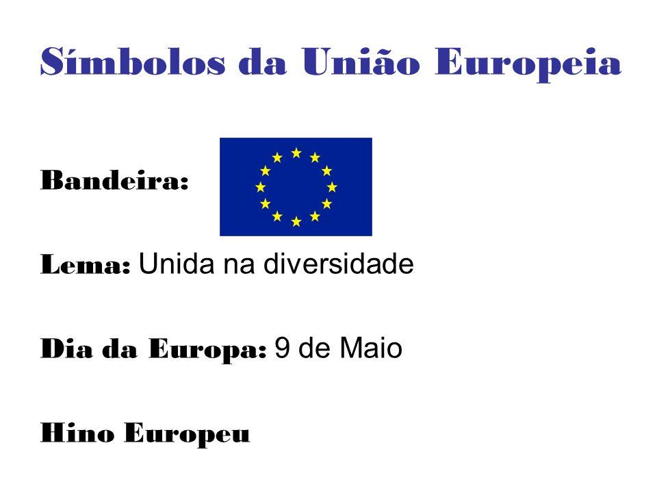 Símbolos da União Europeia Bandeira: Lema: Unida na diversidade Dia da Europa: 9 de Maio Hino Europeu