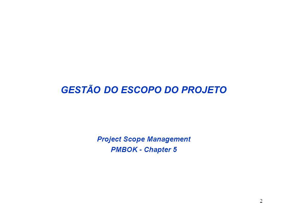 2 GESTÃO DO ESCOPO DO PROJETO Project Scope Management PMBOK - Chapter 5
