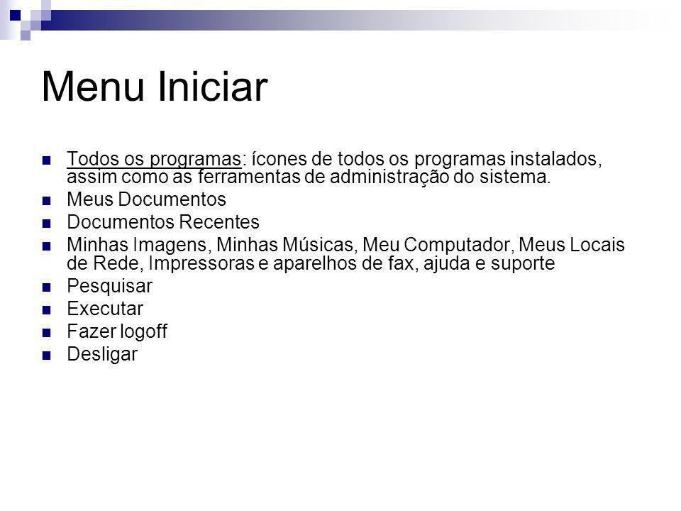 Menu Iniciar Todos os programas: ícones de todos os programas instalados, assim como as ferramentas de administração do sistema.