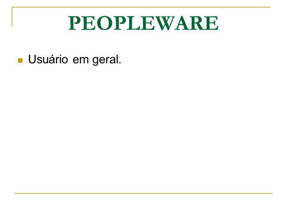 PEOPLEWARE Usuário em geral.