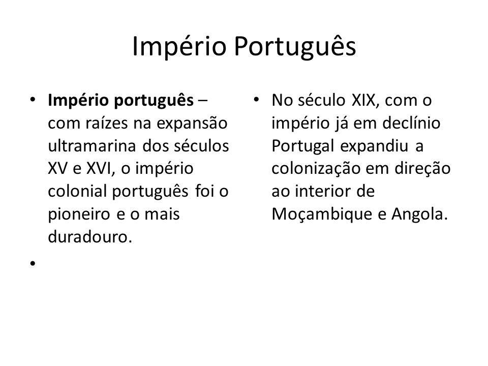 Império Português Império português – com raízes na expansão ultramarina dos séculos XV e XVI, o império colonial português foi o pioneiro e o mais du