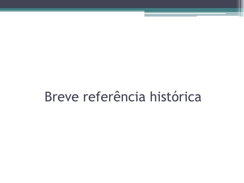 Breve referência histórica