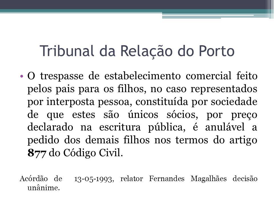 Tribunal da Relação do Porto O trespasse de estabelecimento comercial feito pelos pais para os filhos, no caso representados por interposta pessoa, co