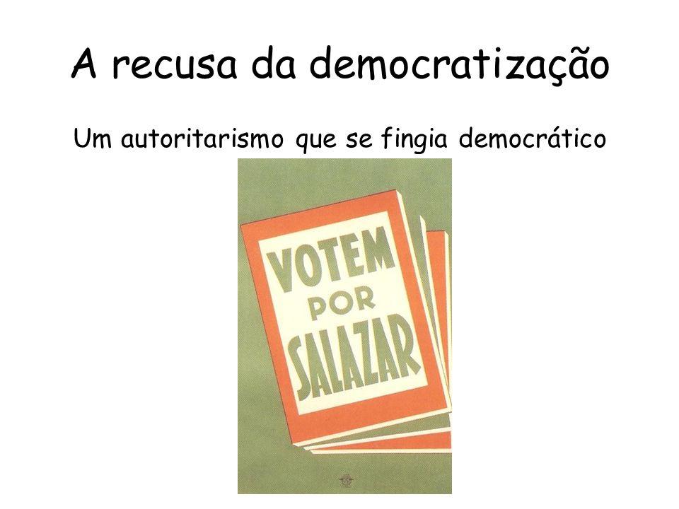 A recusa da democratização Um autoritarismo que se fingia democrático