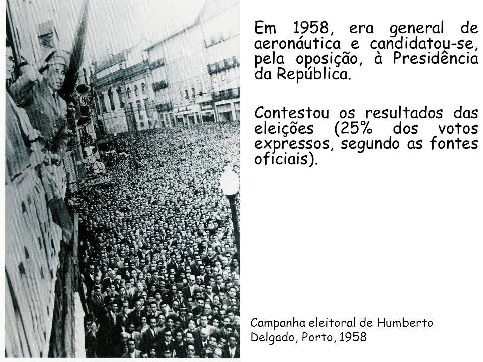Campanha eleitoral de Humberto Delgado, Porto, 1958 Em 1958, era general de aeronáutica e candidatou-se, pela oposição, à Presidência da República. Co