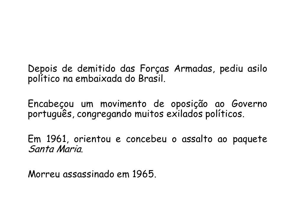 Depois de demitido das Forças Armadas, pediu asilo político na embaixada do Brasil. Encabeçou um movimento de oposição ao Governo português, congregan
