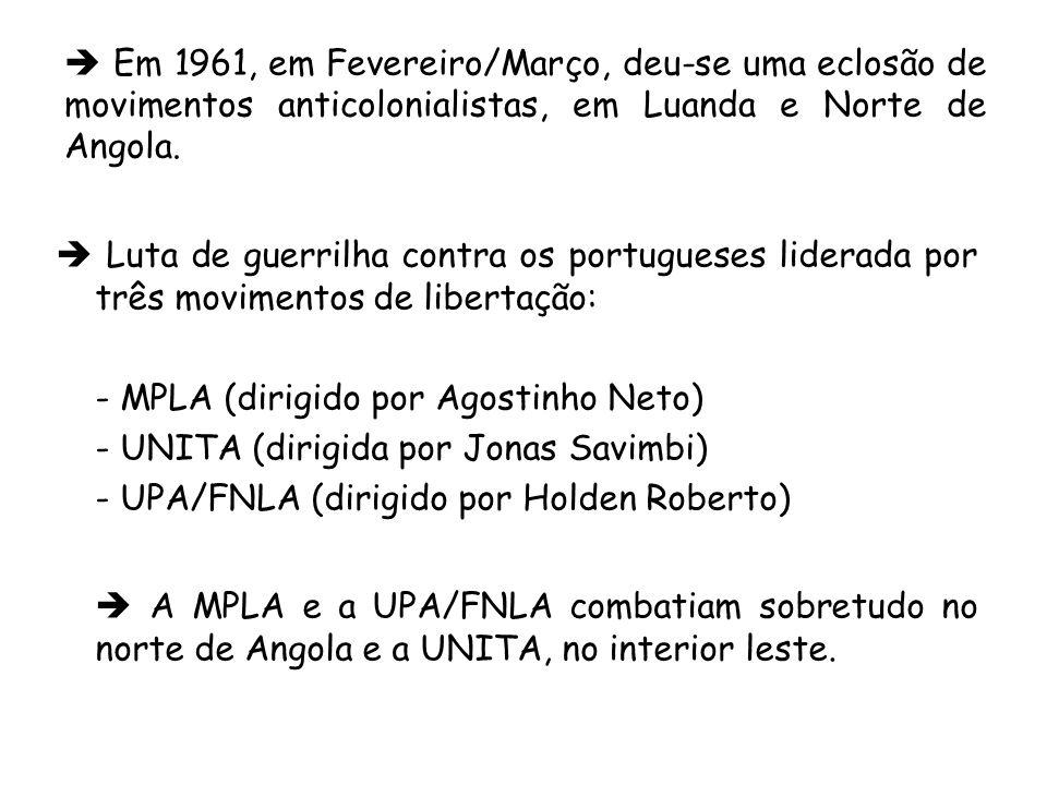 Em 1961, em Fevereiro/Março, deu-se uma eclosão de movimentos anticolonialistas, em Luanda e Norte de Angola. Luta de guerrilha contra os portugueses