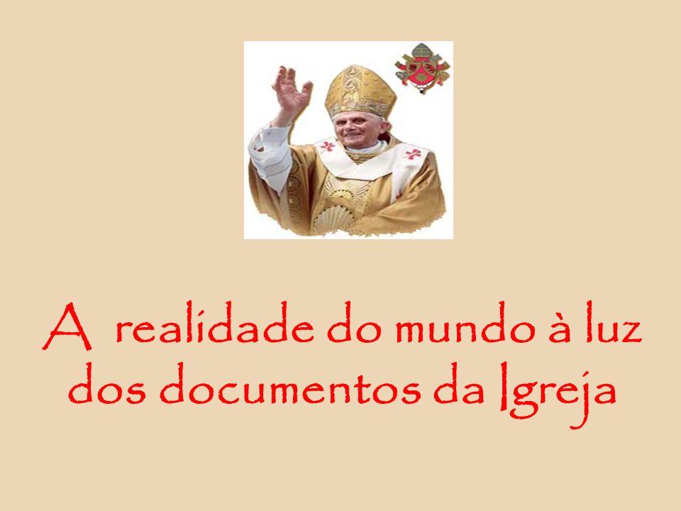 A realidade do mundo à luz dos documentos da Igreja