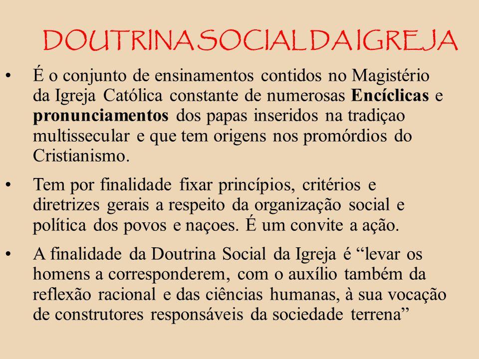É o conjunto de ensinamentos contidos no Magistério da Igreja Católica constante de numerosas Encíclicas e pronunciamentos dos papas inseridos na trad