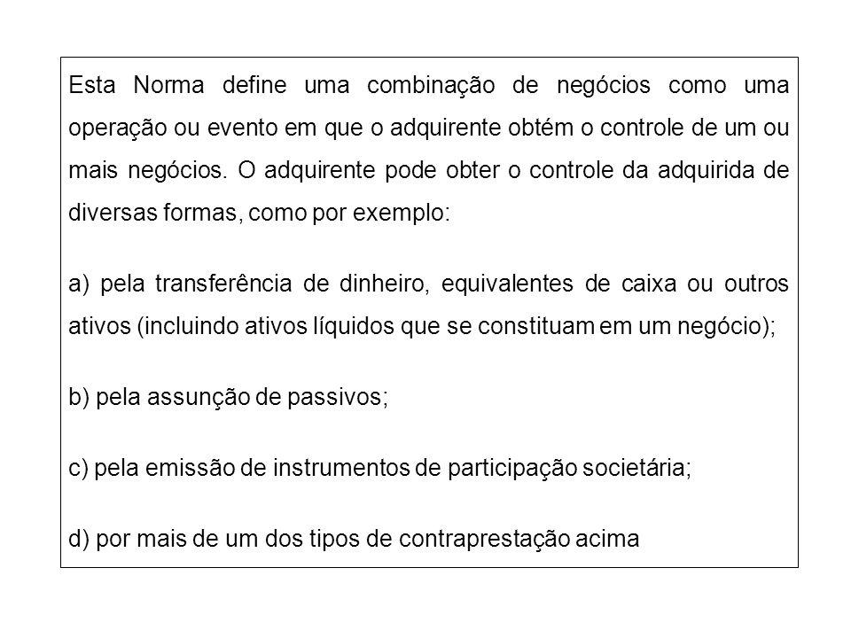 Esta Norma define uma combinação de negócios como uma operação ou evento em que o adquirente obtém o controle de um ou mais negócios. O adquirente pod