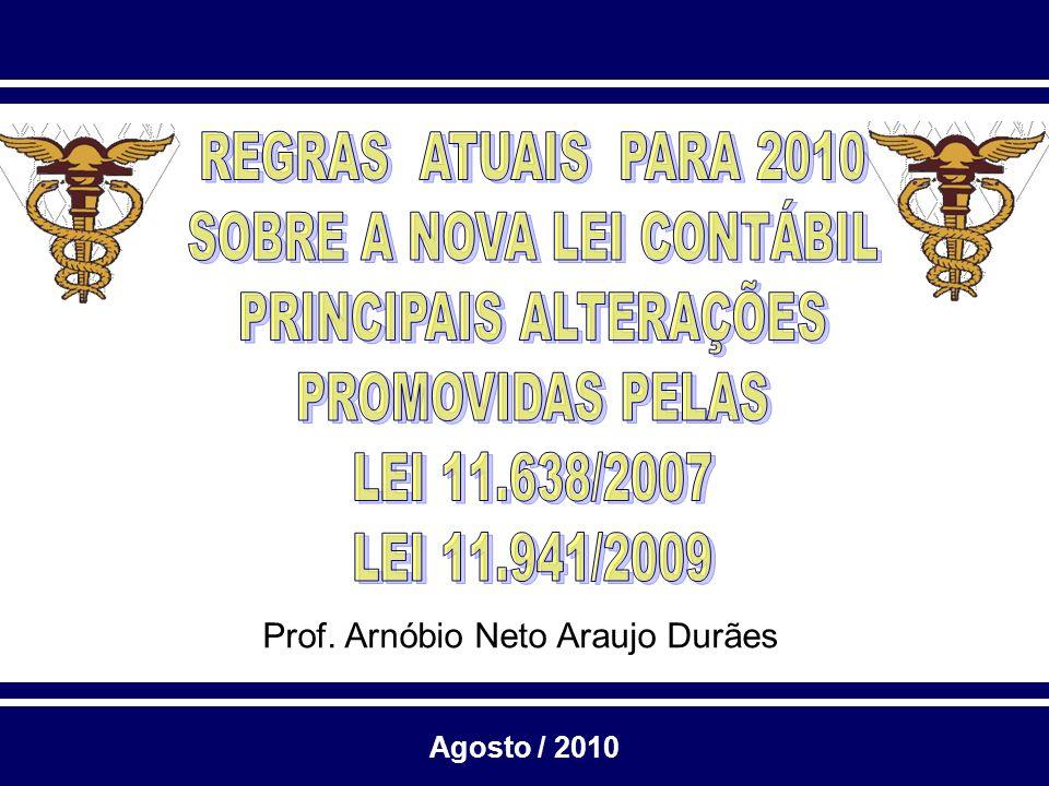 Prof. Arnóbio Neto Araujo Durães Agosto / 2010
