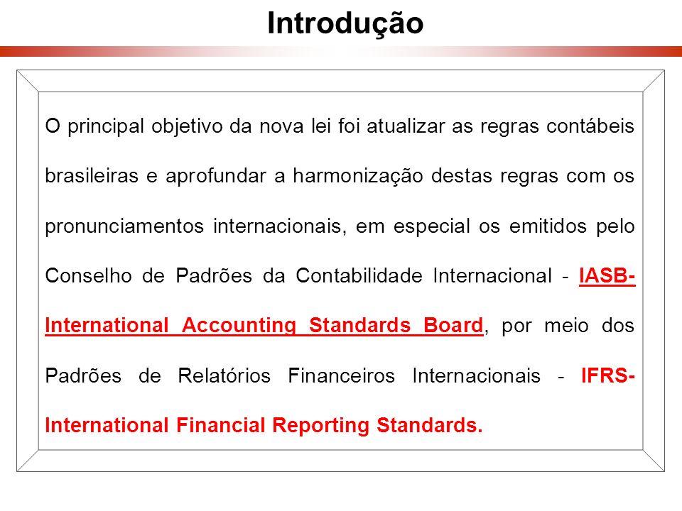 O principal objetivo da nova lei foi atualizar as regras contábeis brasileiras e aprofundar a harmonização destas regras com os pronunciamentos intern