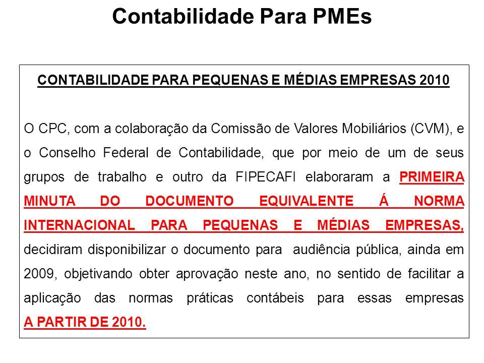 CONTABILIDADE PARA PEQUENAS E MÉDIAS EMPRESAS 2010 O CPC, com a colaboração da Comissão de Valores Mobiliários (CVM), e o Conselho Federal de Contabil