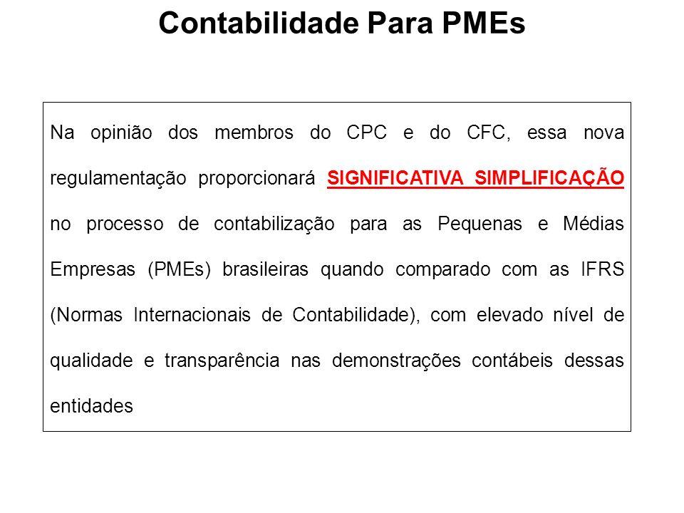 Na opinião dos membros do CPC e do CFC, essa nova regulamentação proporcionará SIGNIFICATIVA SIMPLIFICAÇÃO no processo de contabilização para as Peque